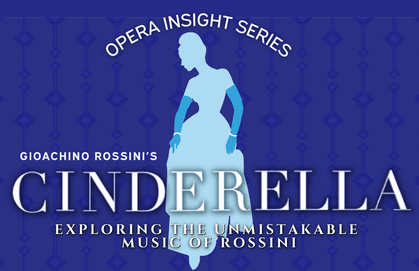 Cinderella Opera Insight Series